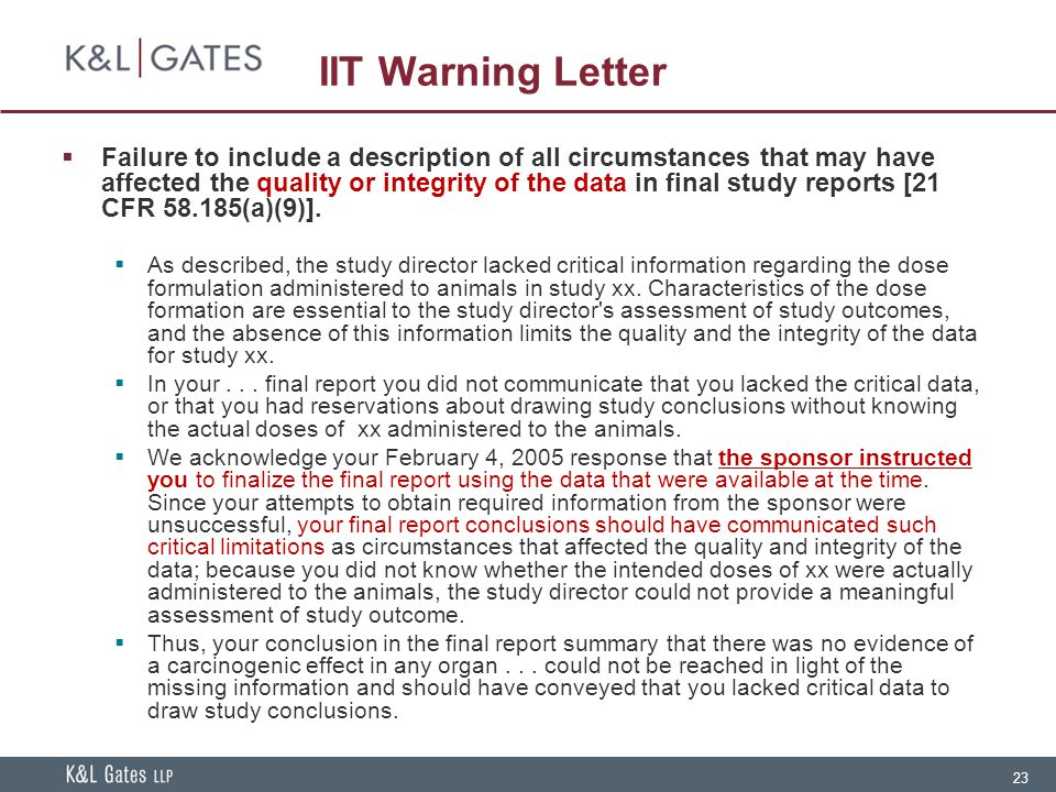 23 IIT Warning Letter  Failure to include a description of all circumstances that may have affected the quality or integrity of the data in final stu
