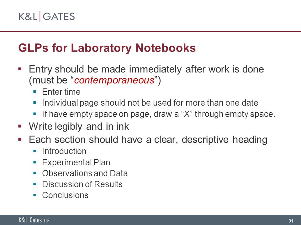 """31 GLPs for Laboratory Notebooks  Entry should be made immediately after work is done (must be """"contemporaneous"""")  Enter time  Individual page shou"""