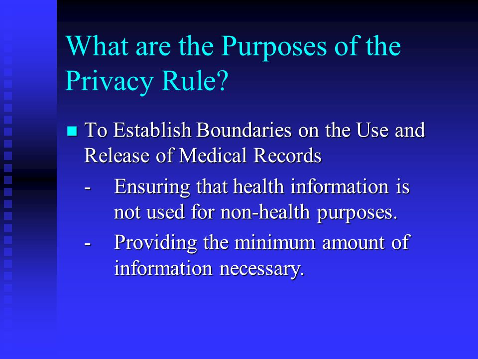 What are the Purposes of the Privacy Rule.