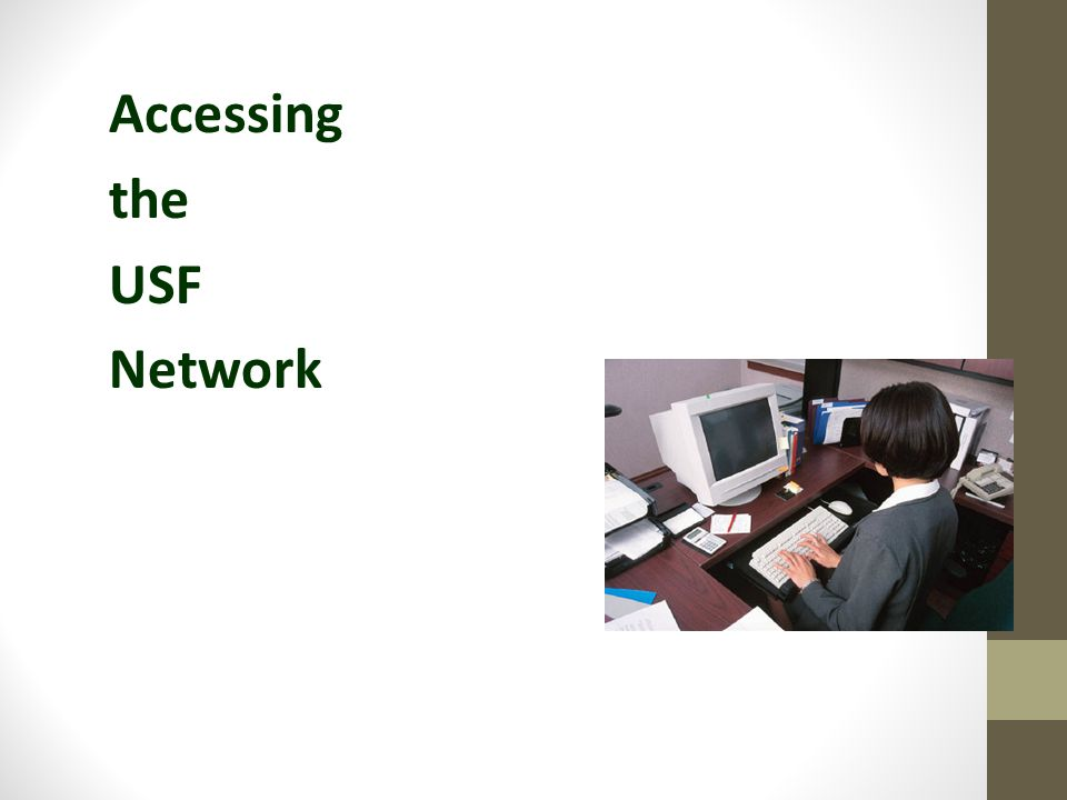 Accessing the USF Network