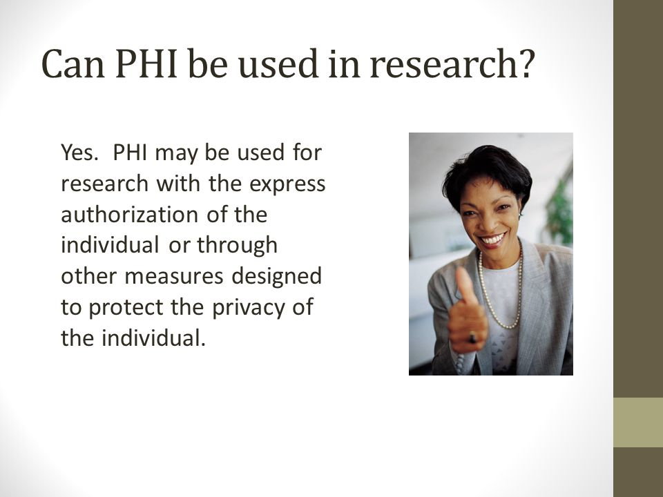 Can PHI be used in research. Yes.