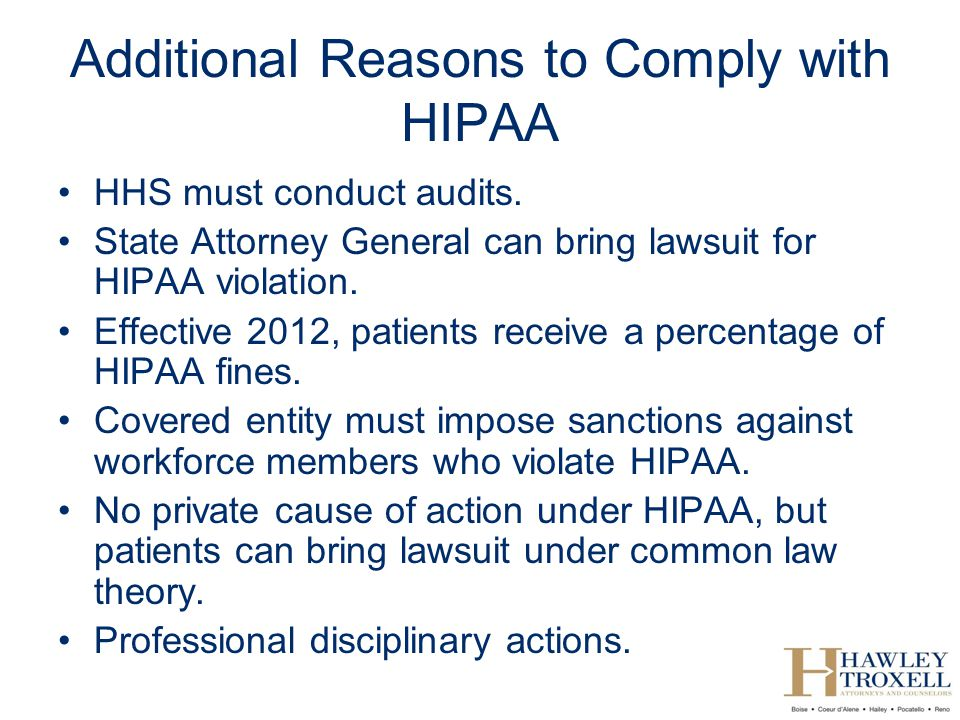 Additional Reasons to Comply with HIPAA HHS must conduct audits.