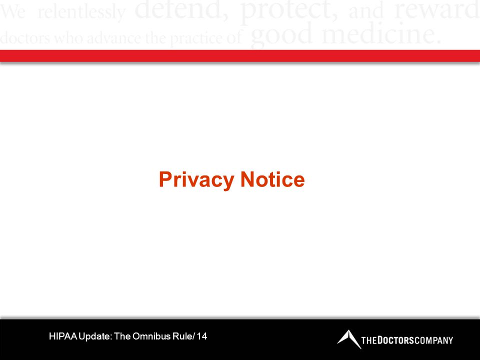 Privacy Notice HIPAA Update: The Omnibus Rule/ 14