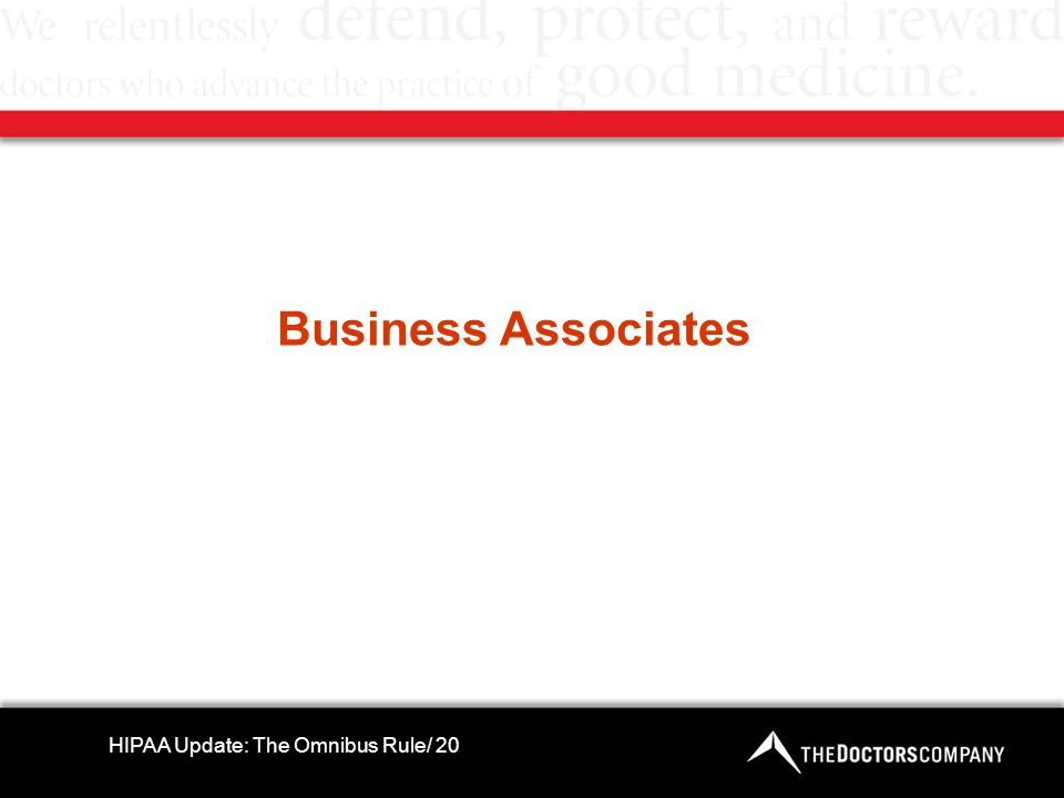 Business Associates HIPAA Update: The Omnibus Rule/ 20