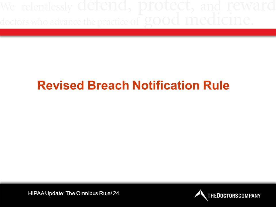 Revised Breach Notification Rule HIPAA Update: The Omnibus Rule/ 24