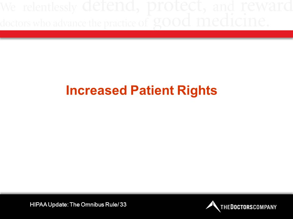 Increased Patient Rights HIPAA Update: The Omnibus Rule/ 33