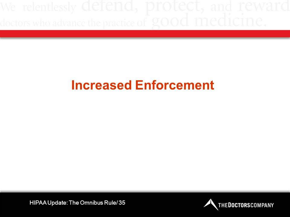 Increased Enforcement HIPAA Update: The Omnibus Rule/ 35
