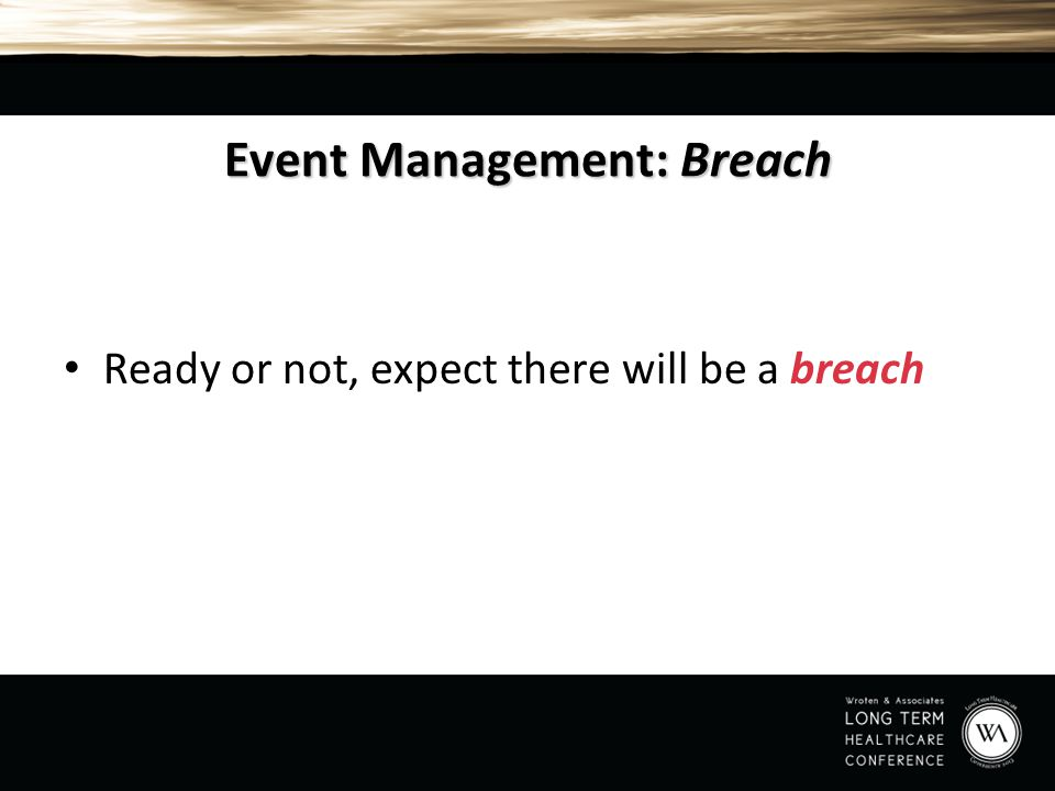 Event Management: Breach Ready or not, expect there will be a breach