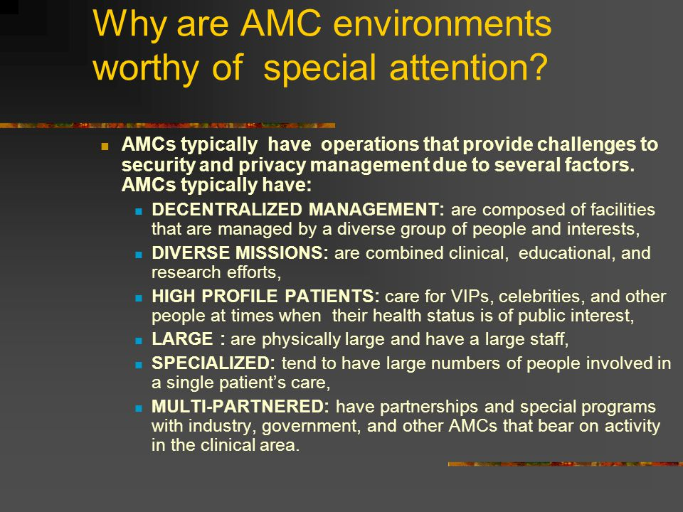 Why are AMC environments worthy of special attention.