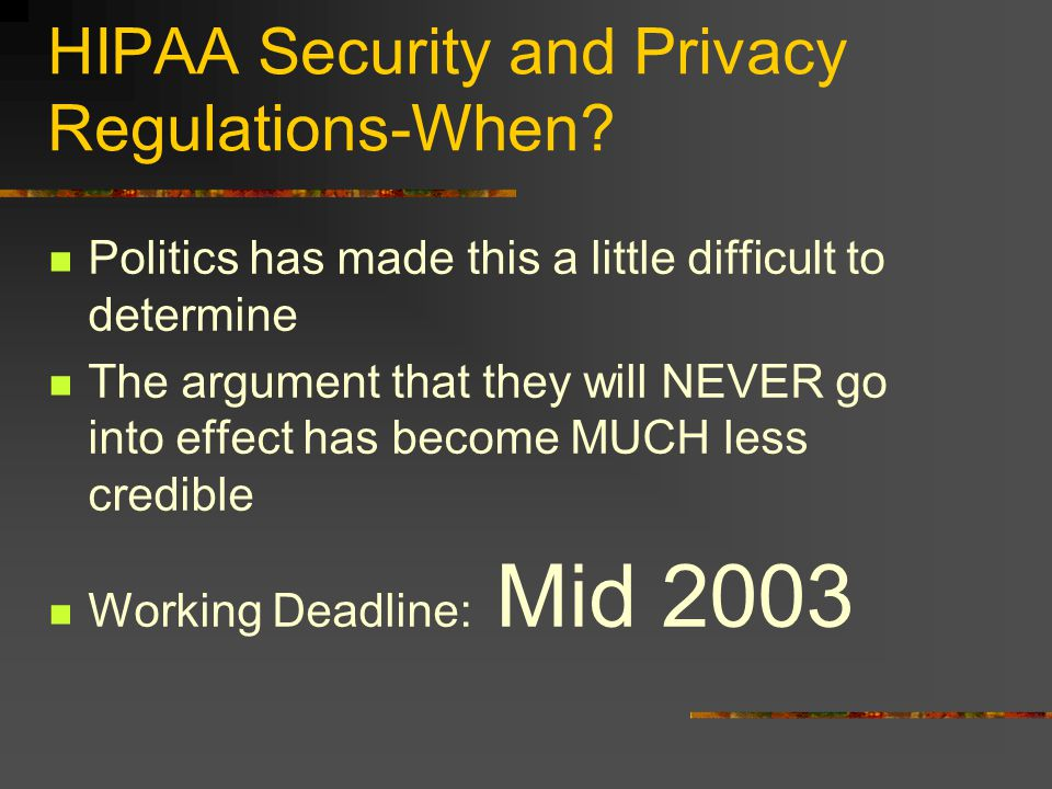 HIPAA Security and Privacy Regulations-When.