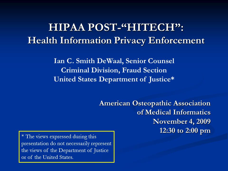 What I will Cover: What I will Cover: Protected Health Information Privacy Enforcement Pursuant to the Original HIPAA provisions Protected Health Information Privacy Enforcement Pursuant to the Original HIPAA provisions Statutory Changes enacted by the HITECH provisions of the American Recovery and Reinvestment Act of 2009 (Pub.