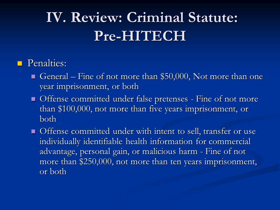 IV. Review: Criminal Statute: Pre-HITECH IV.