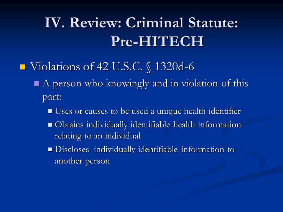 IV.Review: Criminal Statute: Pre-HITECH IV.
