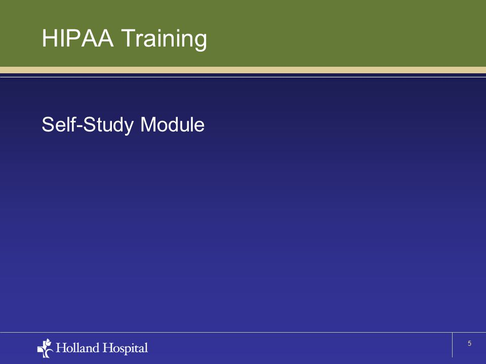 5 HIPAA Training Self-Study Module