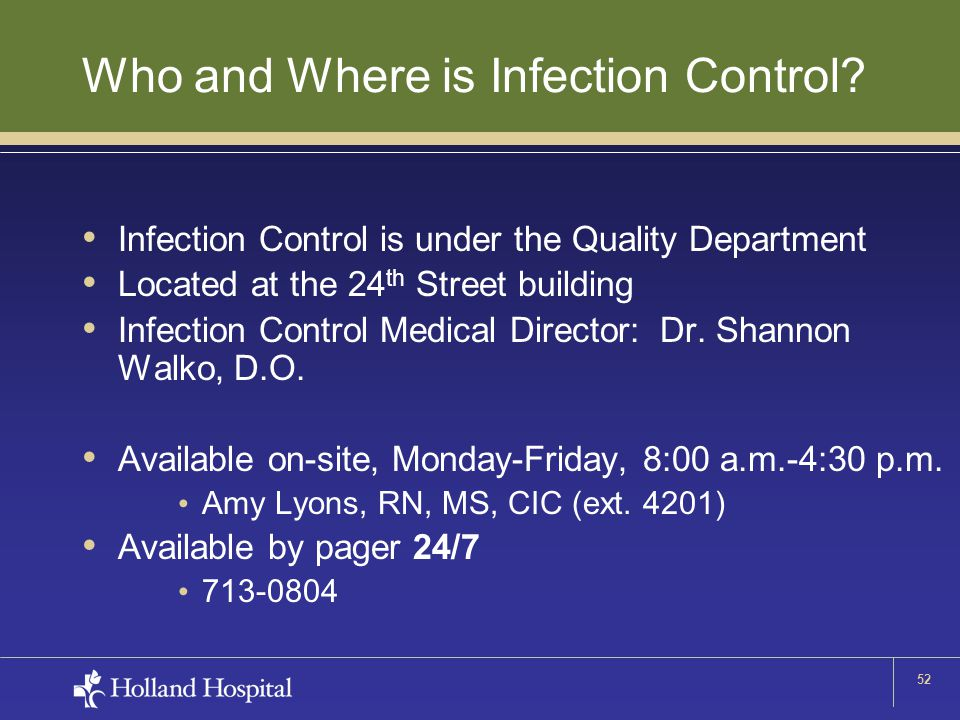 52 Who and Where is Infection Control? Infection Control is under the Quality Department Located at the 24 th Street building Infection Control Medica