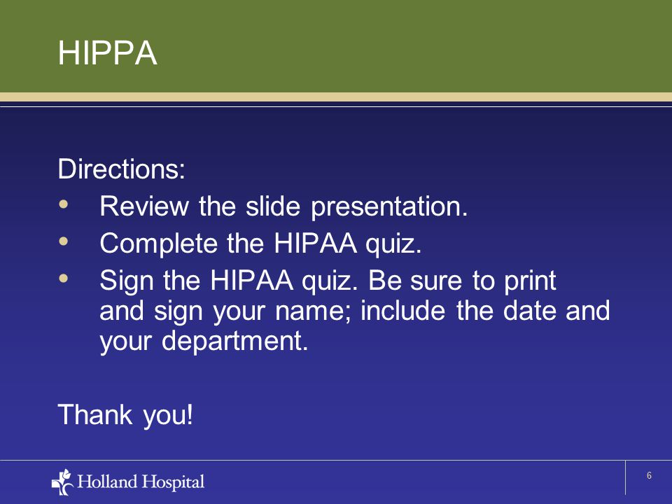 47 Next Step Complete HIPAA quiz on next two slides.