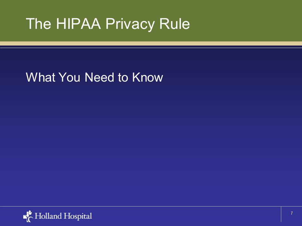 7 The HIPAA Privacy Rule What You Need to Know