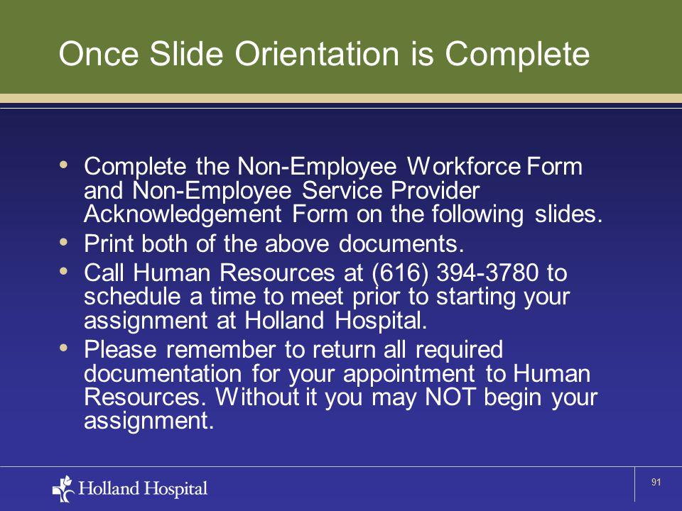 91 Once Slide Orientation is Complete Complete the Non-Employee Workforce Form and Non-Employee Service Provider Acknowledgement Form on the following