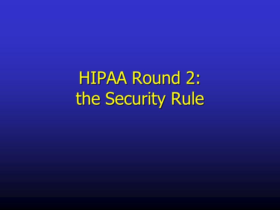 HIPAA Round 2: the Security Rule