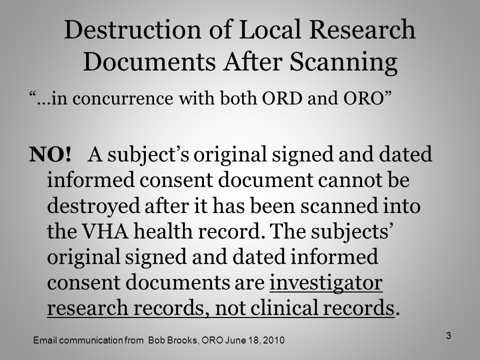 Destruction of Local Research Documents After Scanning …in concurrence with both ORD and ORO NO.