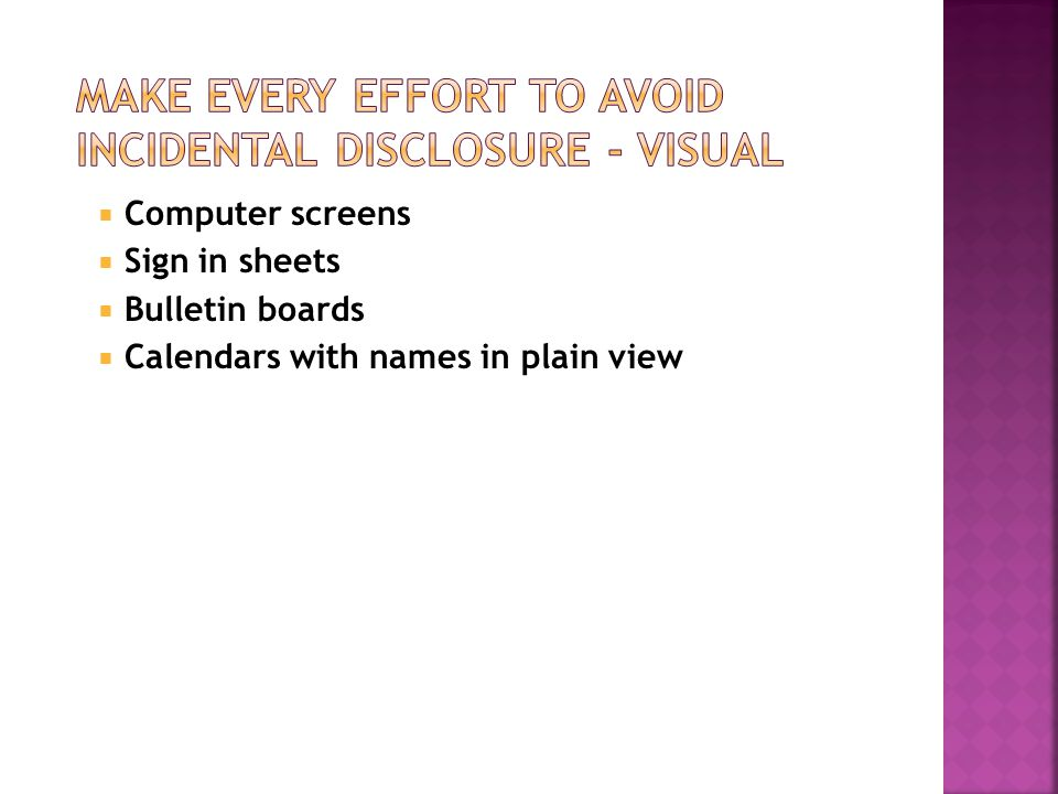  Computer screens  Sign in sheets  Bulletin boards  Calendars with names in plain view