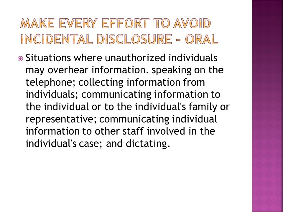  Situations where unauthorized individuals may overhear information.