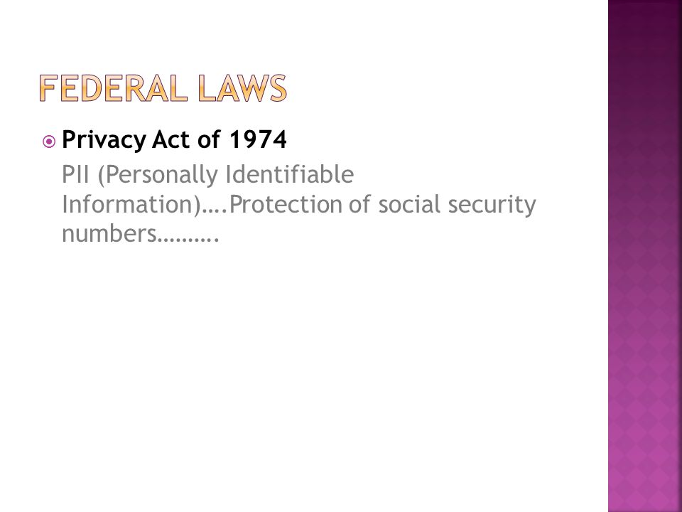  Privacy Act of 1974 PII (Personally Identifiable Information)….Protection of social security numbers……….