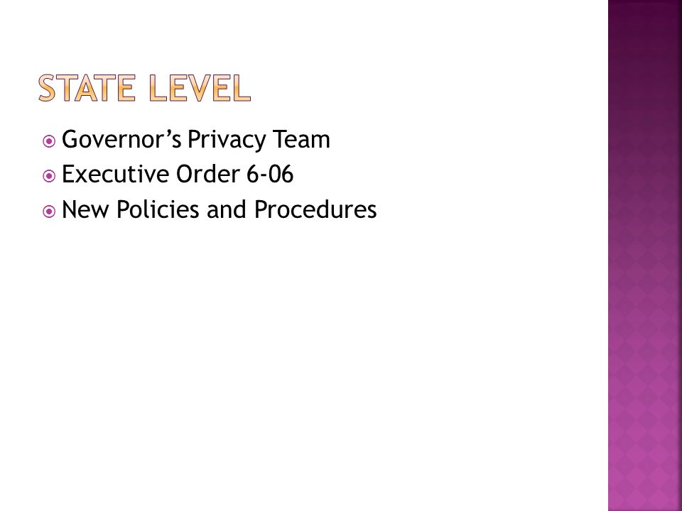  Governor's Privacy Team  Executive Order 6-06  New Policies and Procedures
