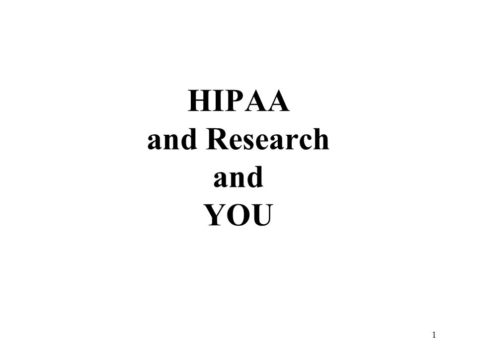 1 HIPAA and Research and YOU