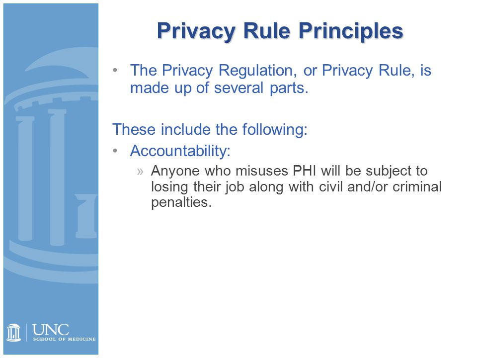 Privacy Rule Principles The Privacy Regulation, or Privacy Rule, is made up of several parts.