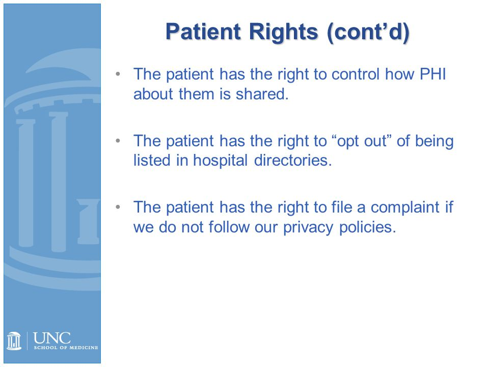 Patient Rights (cont'd) The patient has the right to control how PHI about them is shared.