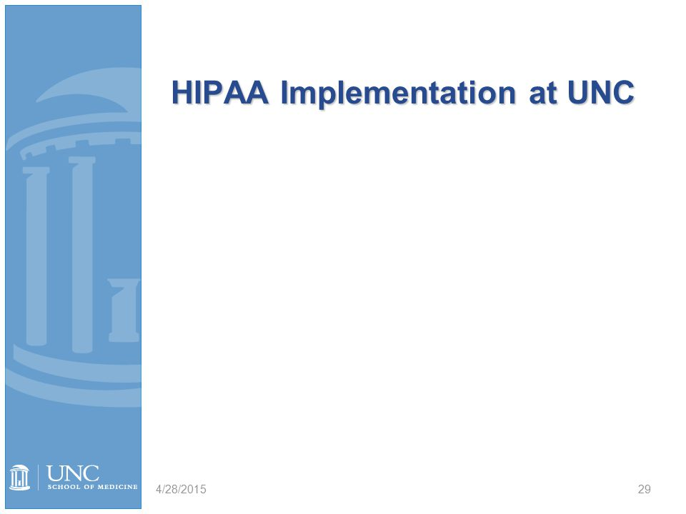 HIPAA Implementation at UNC 4/28/201529