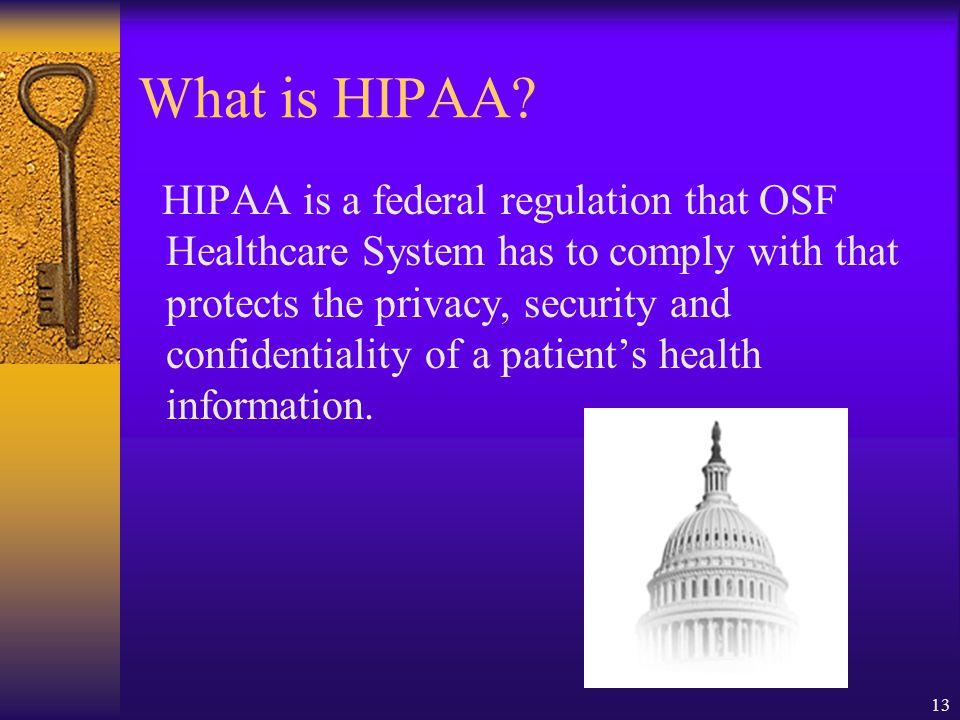 13 What is HIPAA.