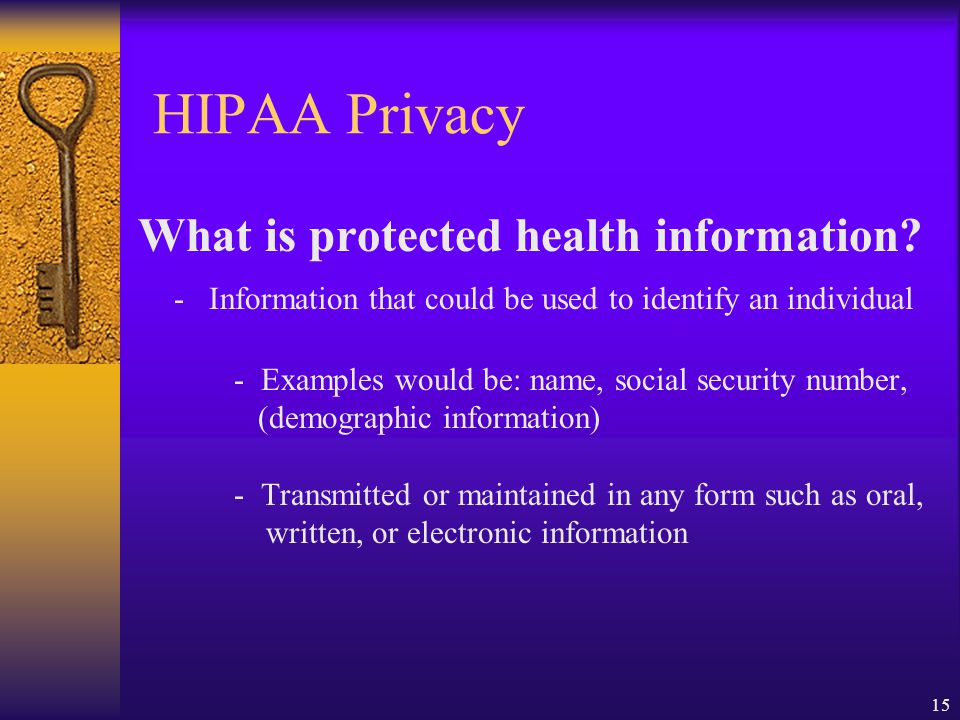 15 HIPAA Privacy What is protected health information.
