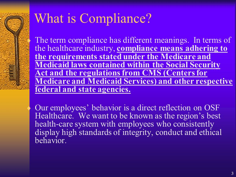 3 What is Compliance. The term compliance has different meanings.