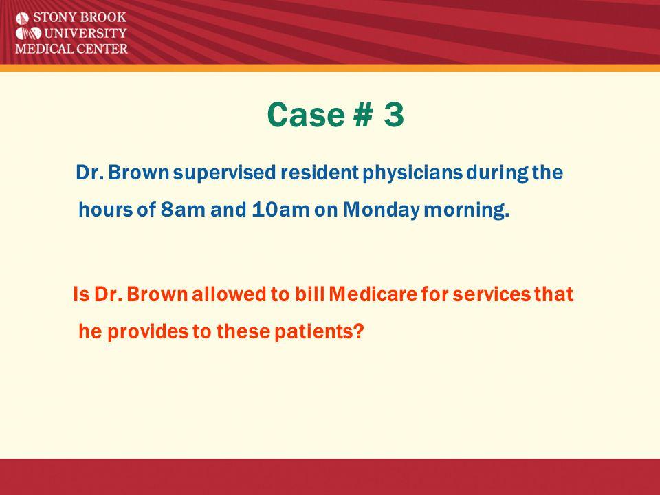Case # 3 Dr.