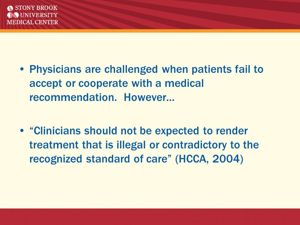 Physicians are challenged when patients fail to accept or cooperate with a medical recommendation.