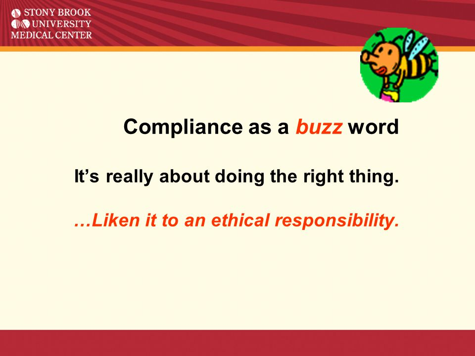 Compliance as a buzz word It's really about doing the right thing.