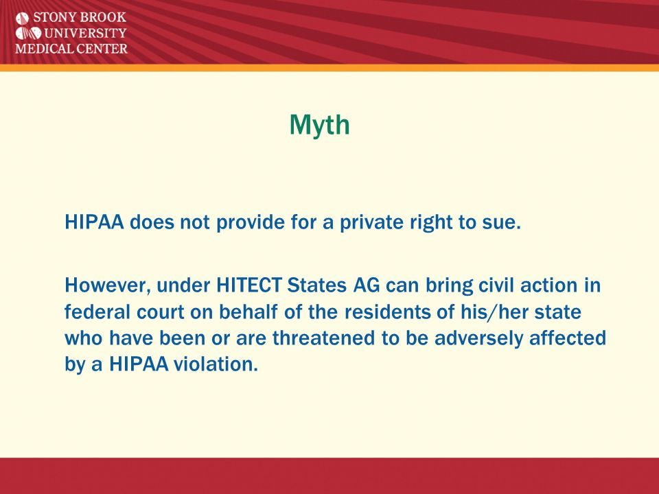 Myth HIPAA does not provide for a private right to sue.