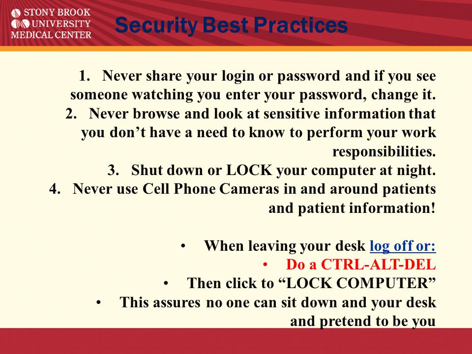 1.Never share your login or password and if you see someone watching you enter your password, change it.
