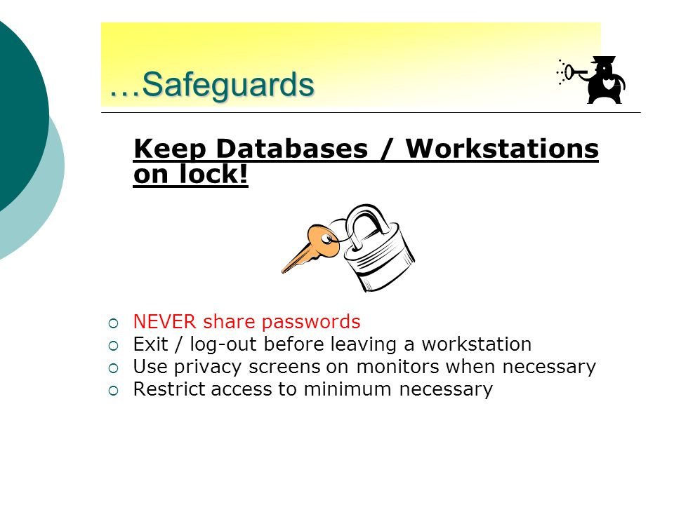 …Safeguards Keep Databases / Workstations on lock.