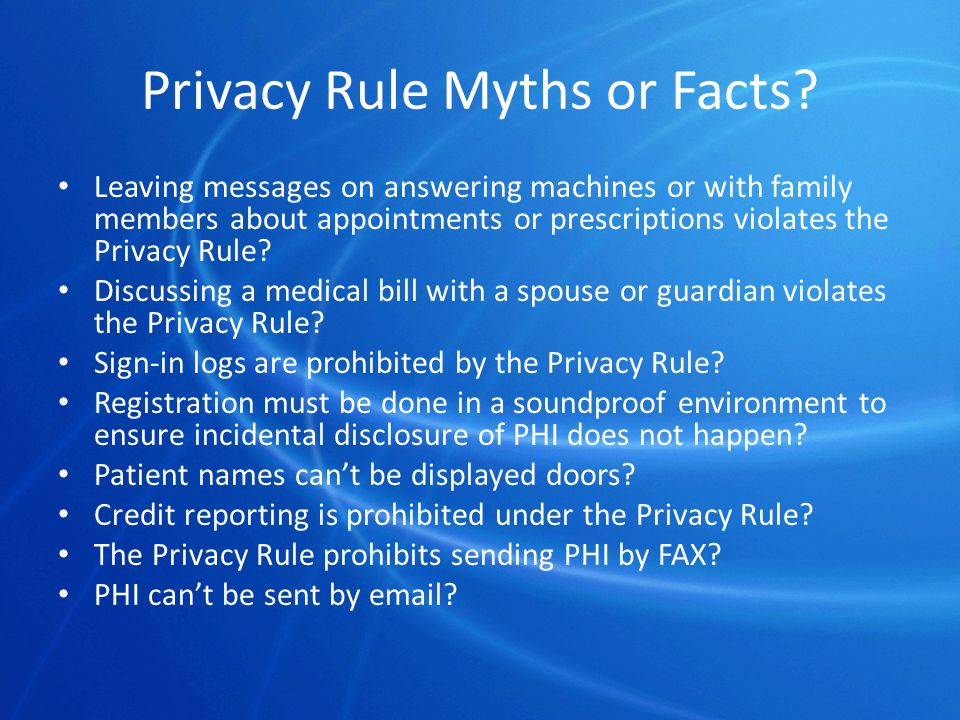 Recap - Privacy Rule Myths or Facts.