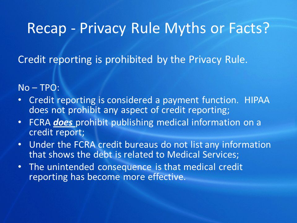 Credit reporting is prohibited by the Privacy Rule.