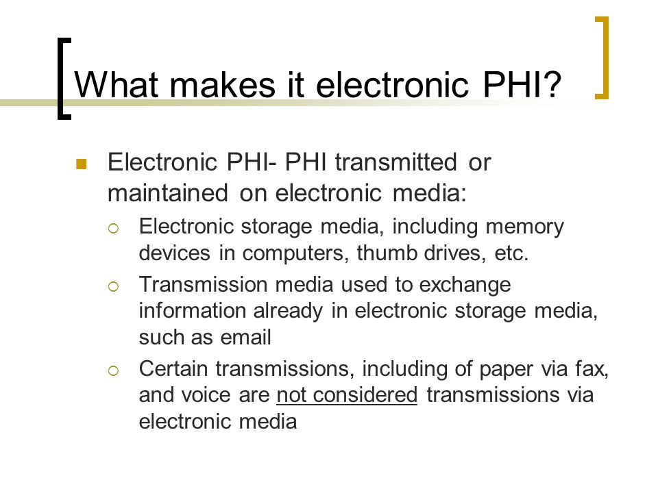 What makes it electronic PHI.