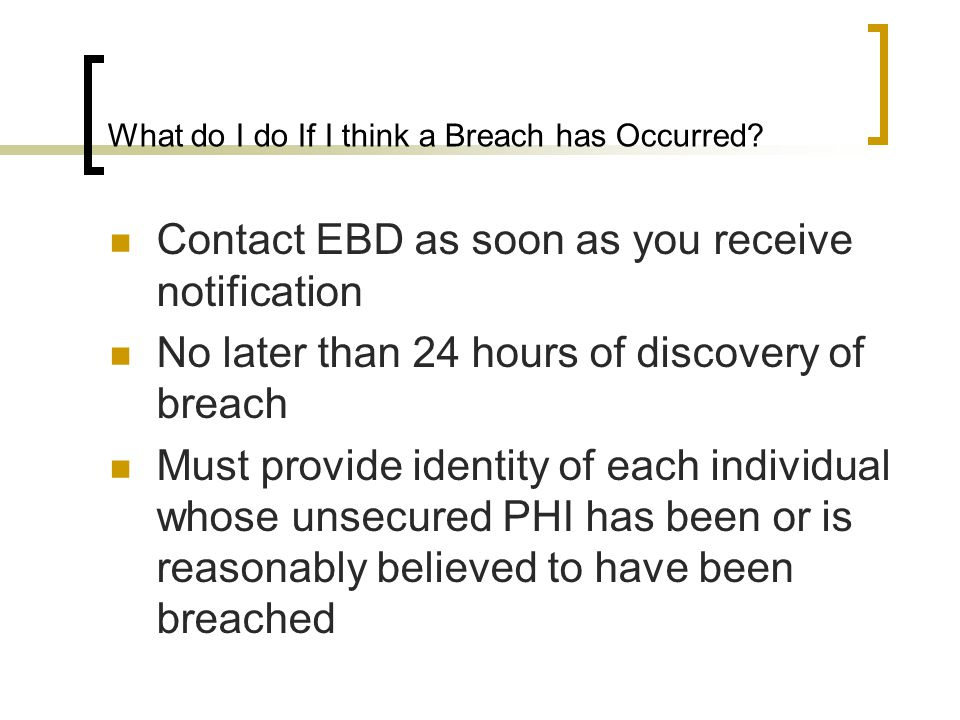 What do I do If I think a Breach has Occurred.
