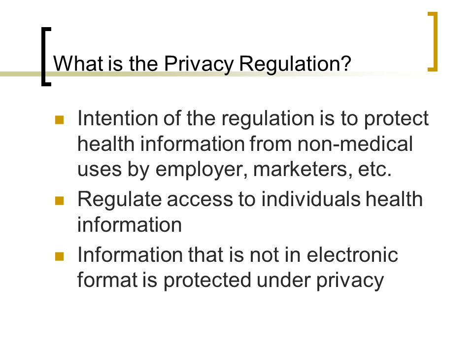 What is the Privacy Regulation.