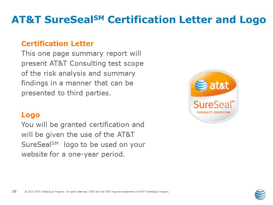 © 2010 AT&T Intellectual Property. All rights reserved. AT&T and the AT&T logo are trademarks of AT&T Intellectual Property. AT&T SureSeal SM Certific
