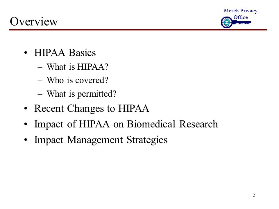 2 Overview HIPAA Basics –What is HIPAA. –Who is covered.