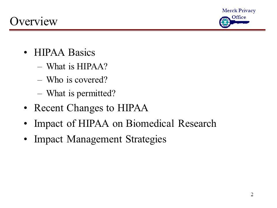23 HIPAA Impact Management Strategy,Update Merck Consent Templates to address HIPAA.,Educate internally regarding HIPAA's impact on Merck research.,Establish criteria for evaluating the HIPAA readiness of U.S.
