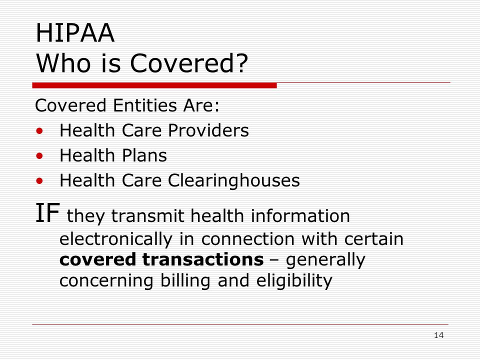14 HIPAA Who is Covered.